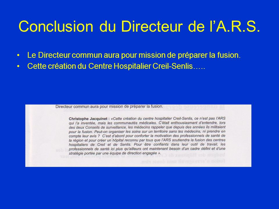 Conclusion du Directeur de lA.R.S. Le Directeur commun aura pour mission de préparer la fusion.