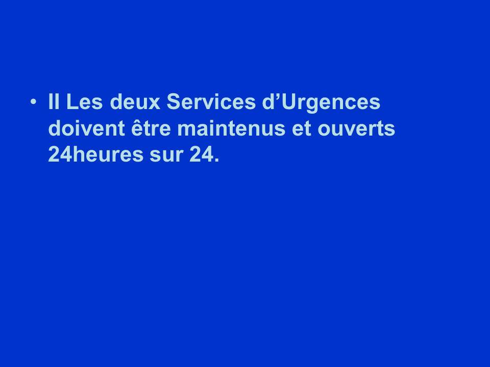 II Les deux Services dUrgences doivent être maintenus et ouverts 24heures sur 24.