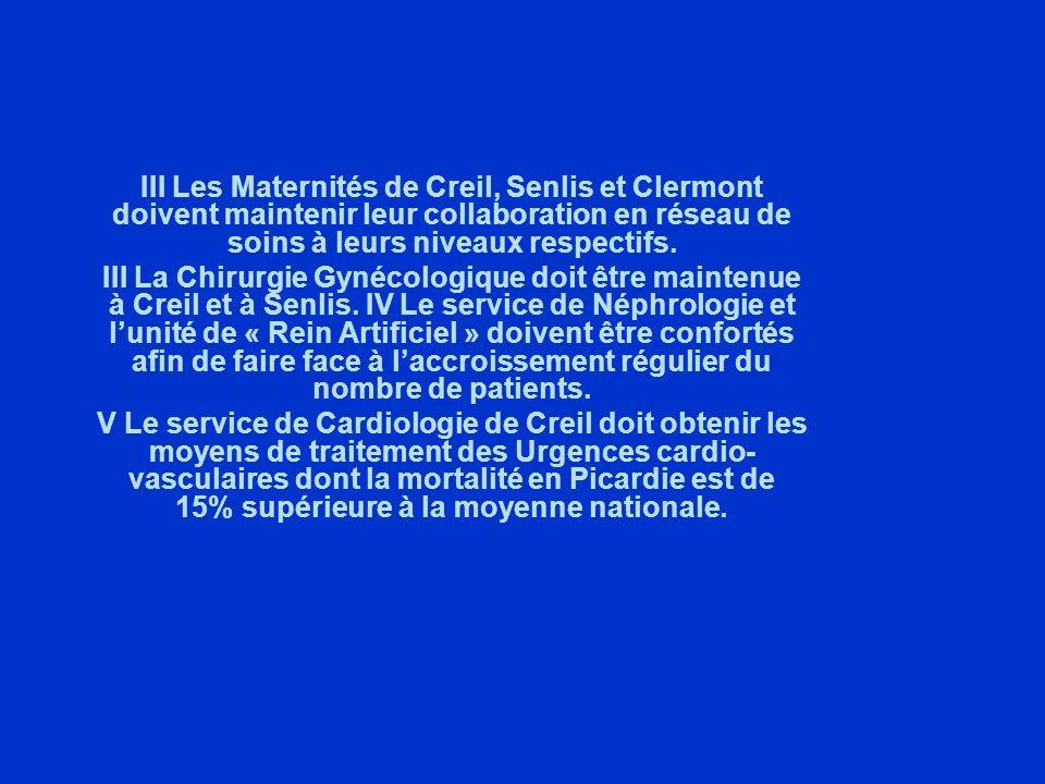 III Les Maternités de Creil, Senlis et Clermont doivent maintenir leur collaboration en réseau de soins à leurs niveaux respectifs.