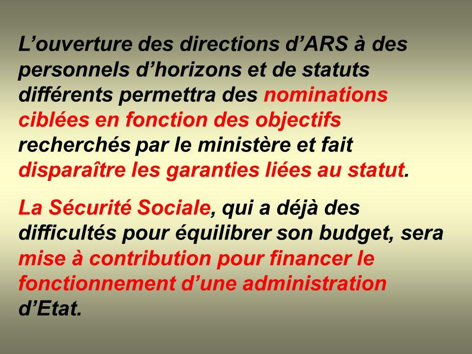 Louverture des directions dARS à des personnels dhorizons et de statuts différents permettra des nominations ciblées en fonction des objectifs recherc
