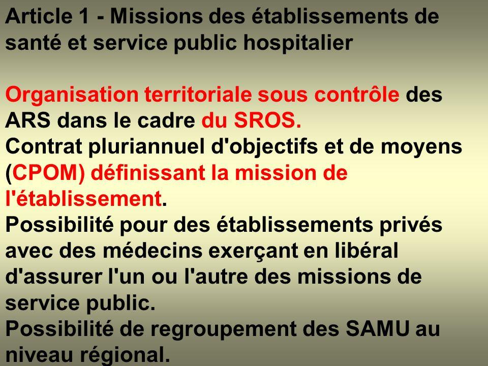 Article 1 - Missions des établissements de santé et service public hospitalier Organisation territoriale sous contrôle des ARS dans le cadre du SROS.