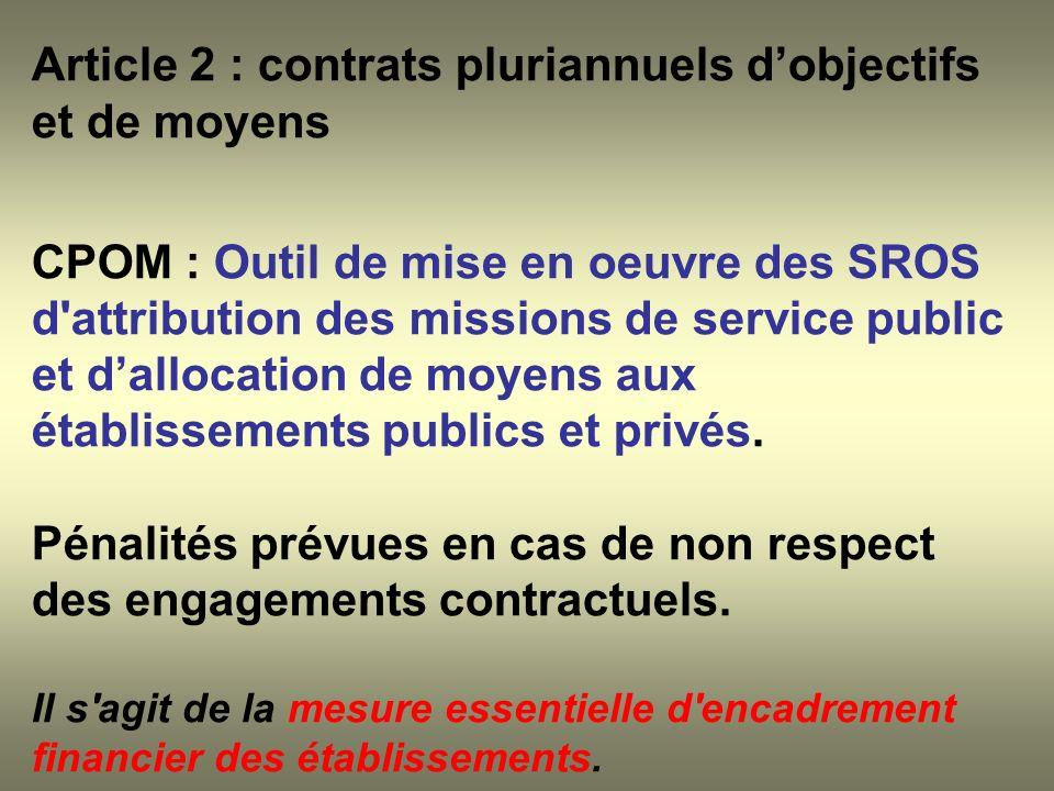 Article 2 : contrats pluriannuels dobjectifs et de moyens CPOM : Outil de mise en oeuvre des SROS d'attribution des missions de service public et dall