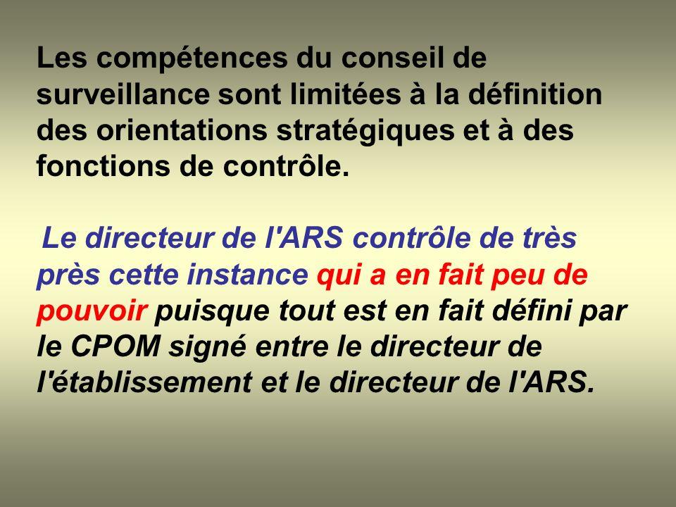 Les compétences du conseil de surveillance sont limitées à la définition des orientations stratégiques et à des fonctions de contrôle. Le directeur de