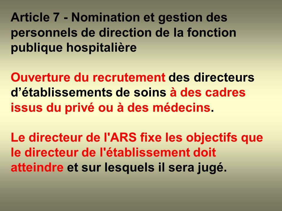 Article 7 - Nomination et gestion des personnels de direction de la fonction publique hospitalière Ouverture du recrutement des directeurs détablissem