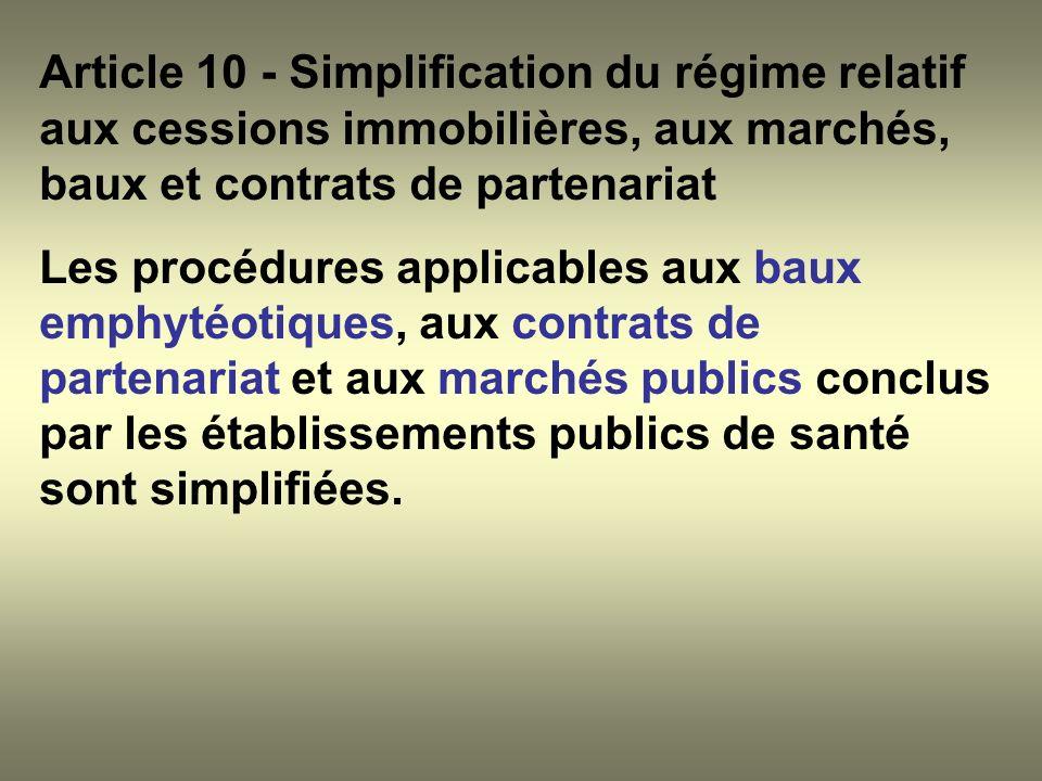 Article 10 - Simplification du régime relatif aux cessions immobilières, aux marchés, baux et contrats de partenariat Les procédures applicables aux b
