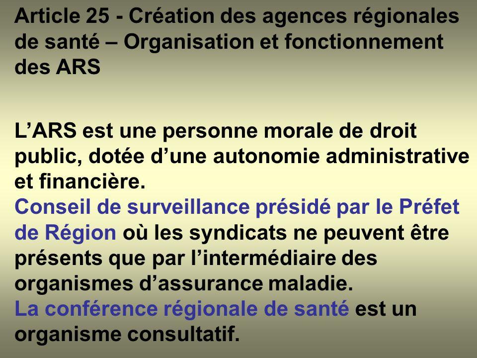 Article 25 - Création des agences régionales de santé – Organisation et fonctionnement des ARS LARS est une personne morale de droit public, dotée dun