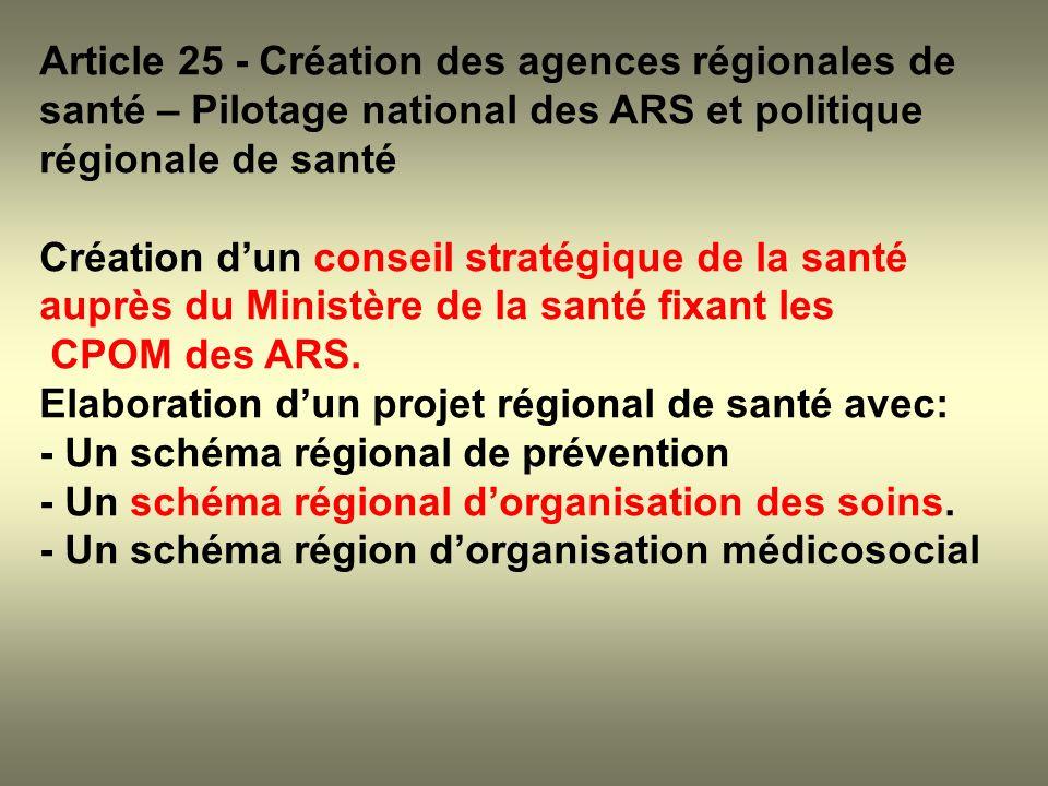 Article 25 - Création des agences régionales de santé – Pilotage national des ARS et politique régionale de santé Création dun conseil stratégique de