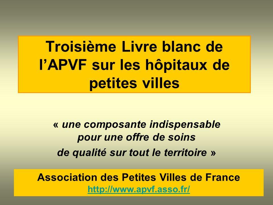 Troisième Livre blanc de lAPVF sur les hôpitaux de petites villes « une composante indispensable pour une offre de soins de qualité sur tout le territ