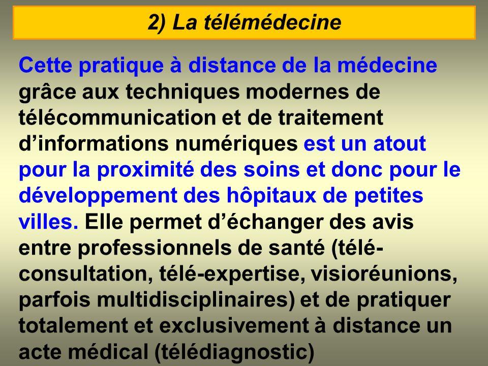 Cette pratique à distance de la médecine grâce aux techniques modernes de télécommunication et de traitement dinformations numériques est un atout pou