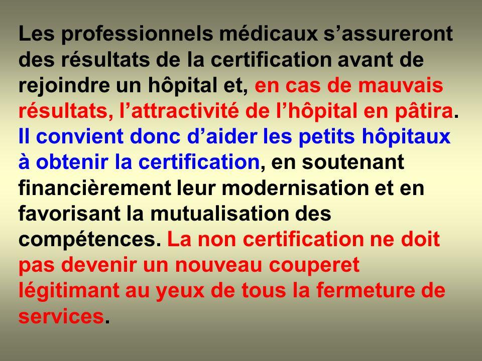 Les professionnels médicaux sassureront des résultats de la certification avant de rejoindre un hôpital et, en cas de mauvais résultats, lattractivité