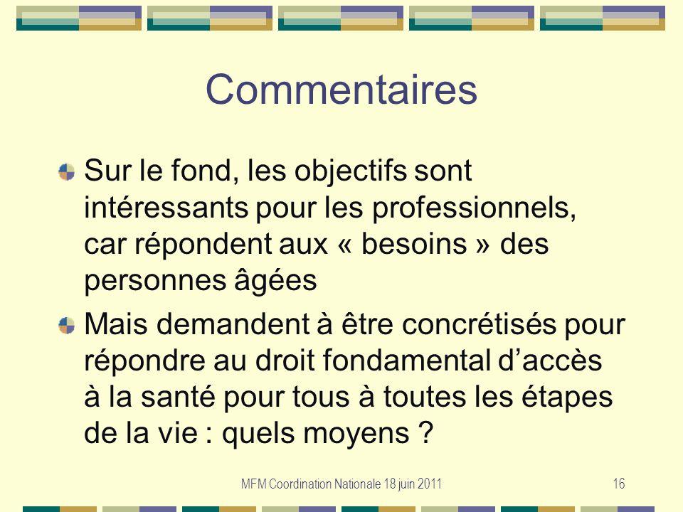 MFM Coordination Nationale 18 juin 201116 Commentaires Sur le fond, les objectifs sont intéressants pour les professionnels, car répondent aux « besoi