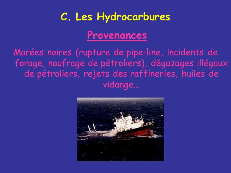 C. Les Hydrocarbures Provenances Marées noires (rupture de pipe-line, incidents de forage, naufrage de pétroliers), dégazages illégaux de pétroliers,