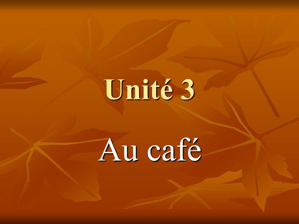 Unité 3 Au café