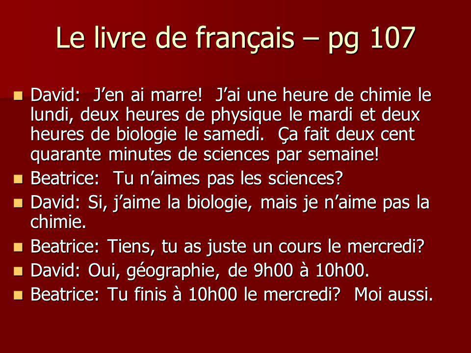 Le livre de français – pg 107 David: Jen ai marre.
