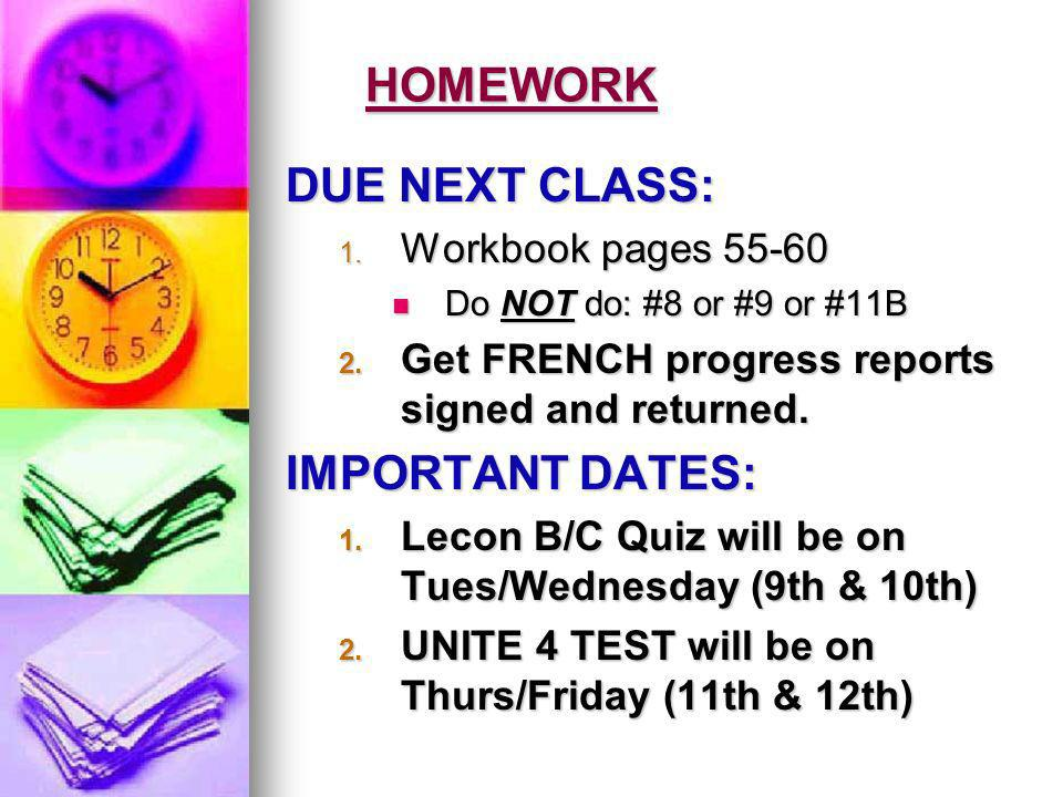 HOMEWORK DUE NEXT CLASS: 1.