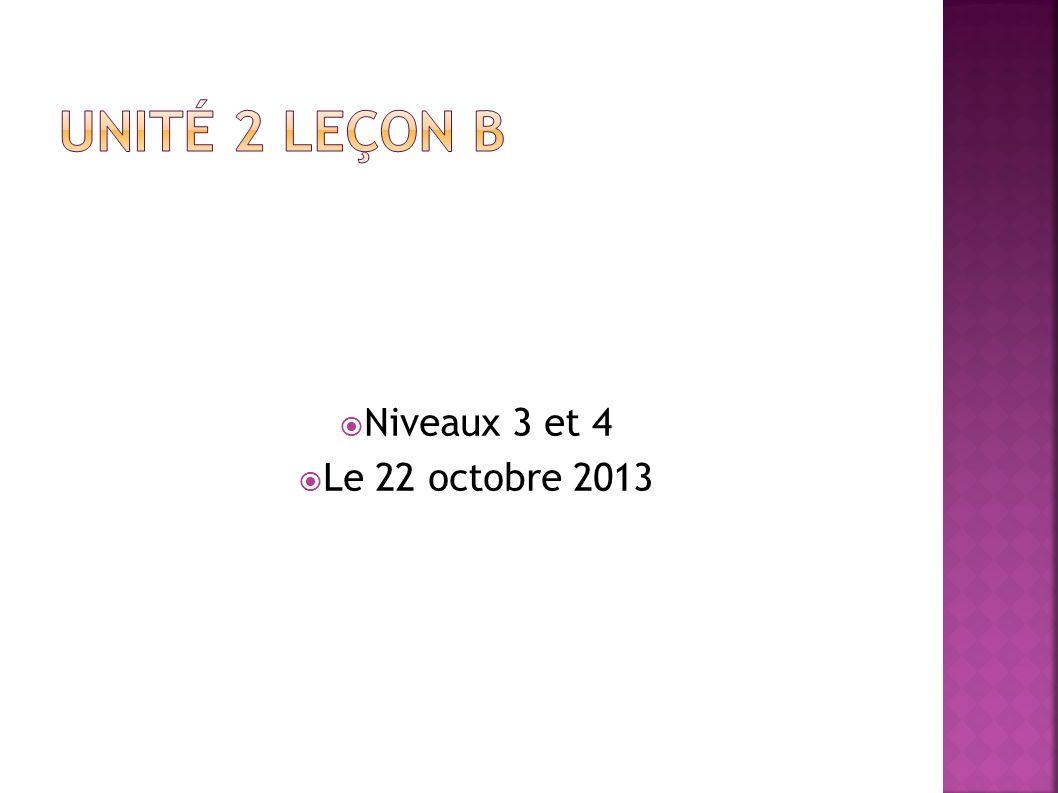 Niveaux 3 et 4 Le 22 octobre 2013