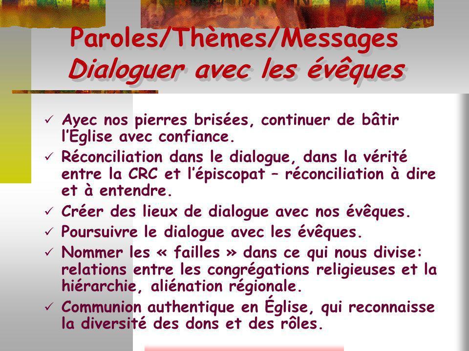 Paroles/Thèmes/Messages Dialoguer avec les évêques Avec nos pierres brisées, continuer de bâtir lÉglise avec confiance. Réconciliation dans le dialogu