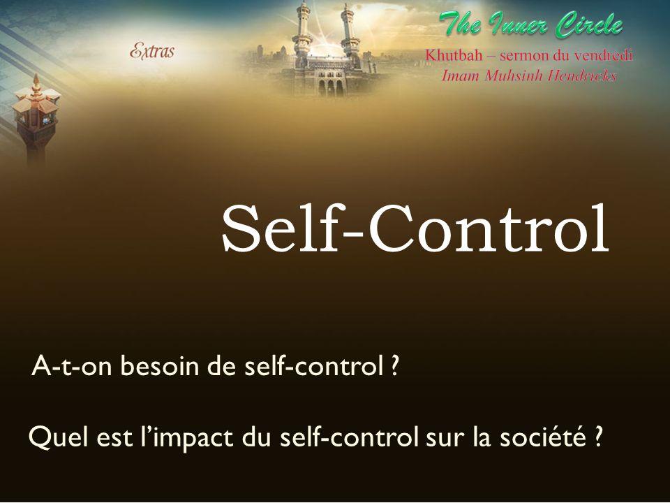 Self-Control A-t-on besoin de self-control ? Quel est limpact du self-control sur la société ?