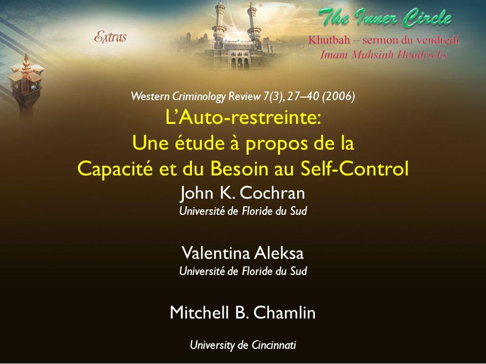 Western Criminology Review 7(3), 27–40 (2006) LAuto-restreinte: Une étude à propos de la Capacité et du Besoin au Self-Control John K. Cochran Univers