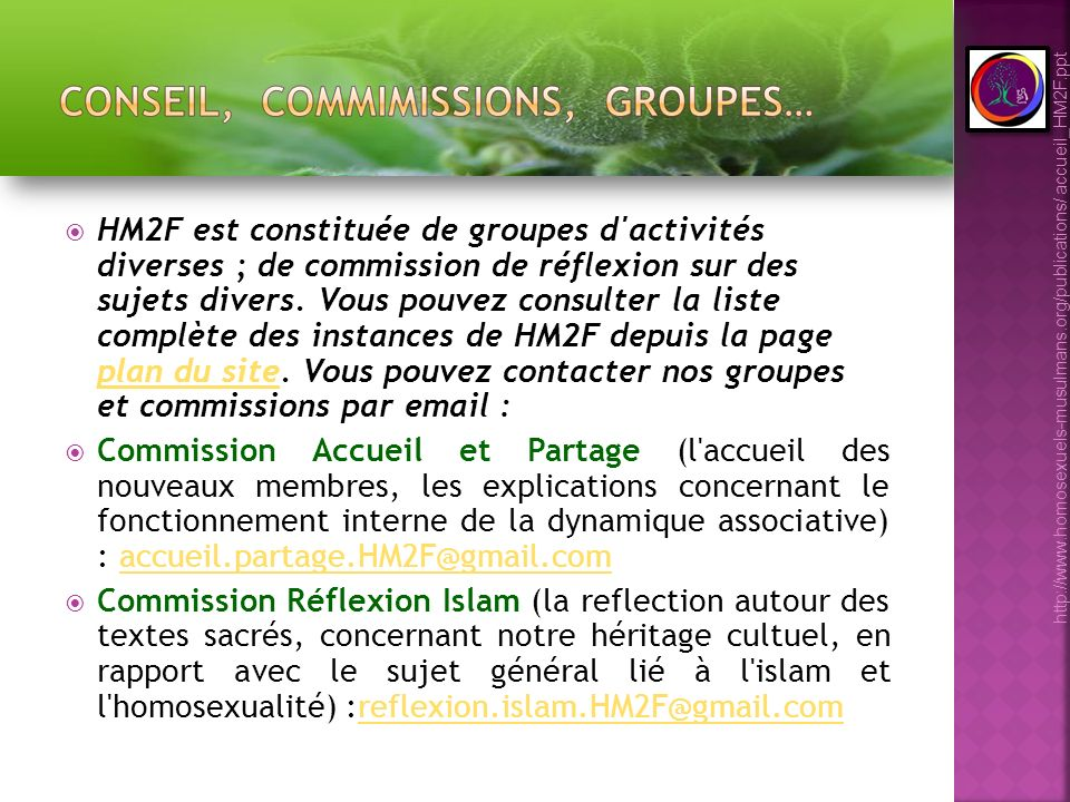 HM2F est constituée de groupes d'activités diverses ; de commission de réflexion sur des sujets divers. Vous pouvez consulter la liste complète des in