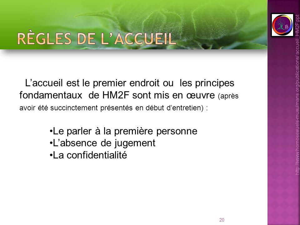 20 Laccueil est le premier endroit ou les principes fondamentaux de HM2F sont mis en œuvre (après avoir été succinctement présentés en début dentretie