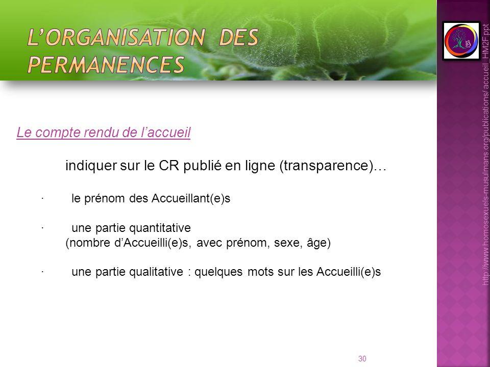 30 Le compte rendu de laccueil indiquer sur le CR publié en ligne (transparence)… · le prénom des Accueillant(e)s · une partie quantitative (nombre dA