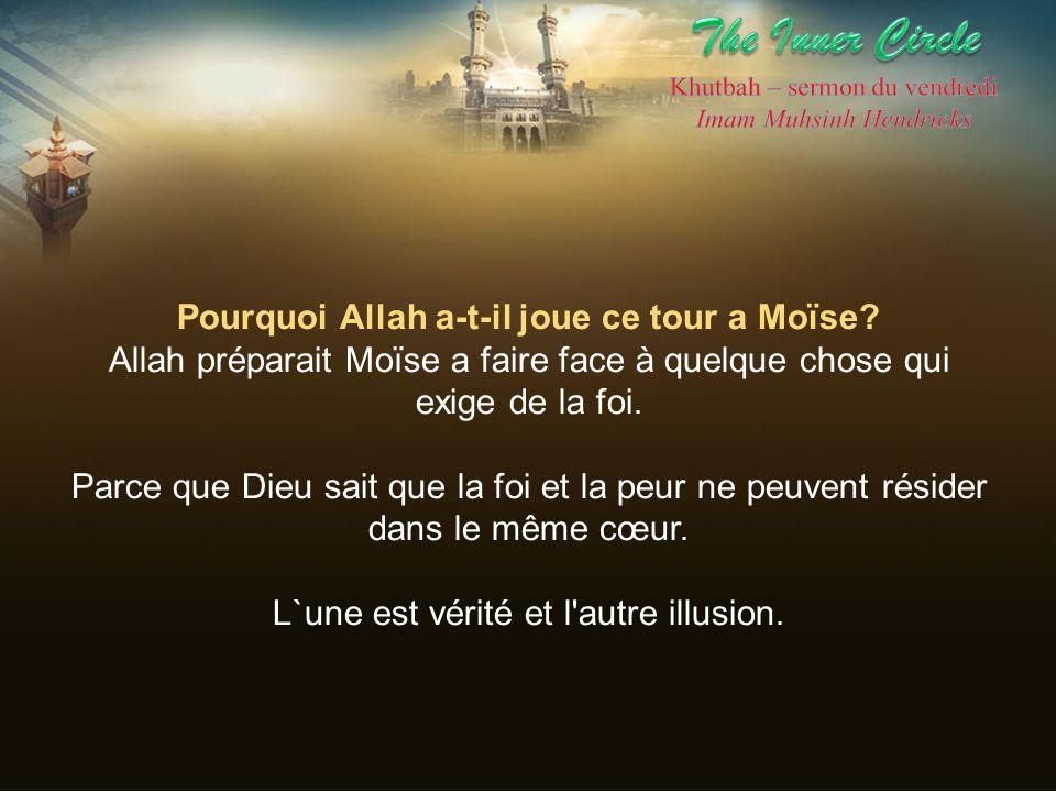 Pourquoi Allah a-t-il joue ce tour a Moïse? Allah préparait Moïse a faire face à quelque chose qui exige de la foi. Parce que Dieu sait que la foi et