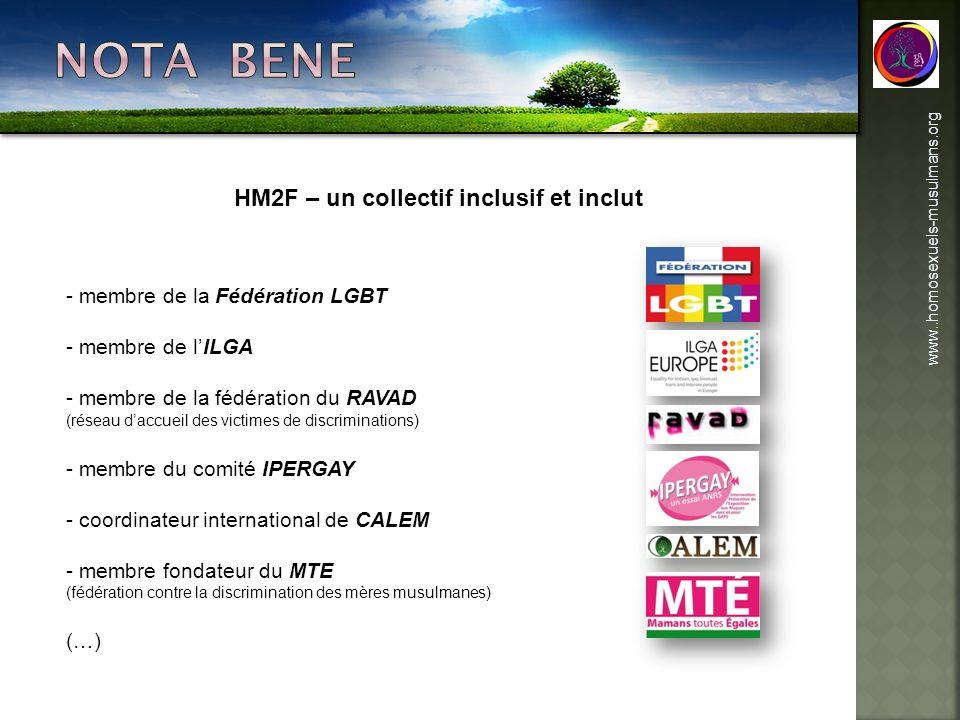 www..homosexuels-musulmans.org HM2F – un collectif inclusif et inclut - membre de la Fédération LGBT - membre de lILGA - membre de la fédération du RA