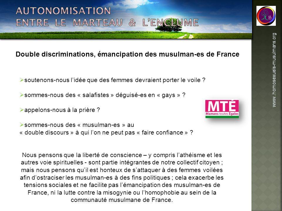 www..homosexuels-musulmans.org Double discriminations, émancipation des musulman-es de France soutenons-nous lidée que des femmes devraient porter le