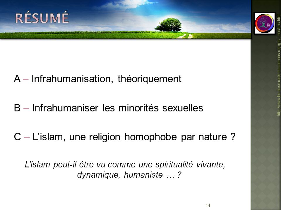 14 http://www.homosexuels-musulmans.org/gay_muslims.html A – Infrahumanisation, théoriquement B – Infrahumaniser les minorités sexuelles C – Lislam, u
