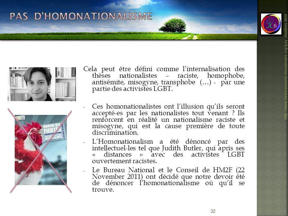 32 http://www.homosexuels-musulmans.org/gay_muslims.html Cela peut être défini comme linternalisation des thèses nationalistes – raciste, homophobe, a