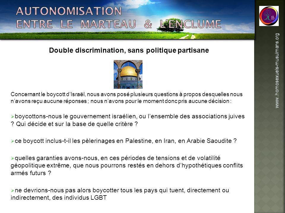 www..homosexuels-musulmans.org Concernant le boycott dIsraël, nous avons posé plusieurs questions à propos desquelles nous navons reçu aucune réponses