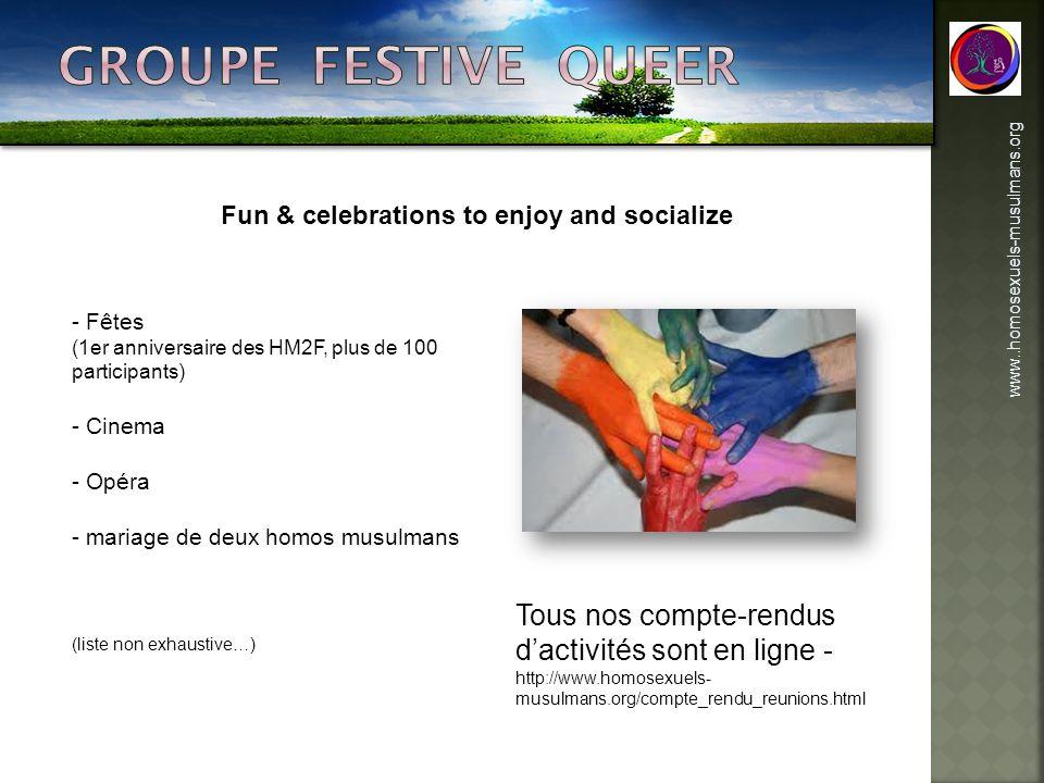 www..homosexuels-musulmans.org Fun & celebrations to enjoy and socialize - Fêtes (1er anniversaire des HM2F, plus de 100 participants) - Cinema - Opér