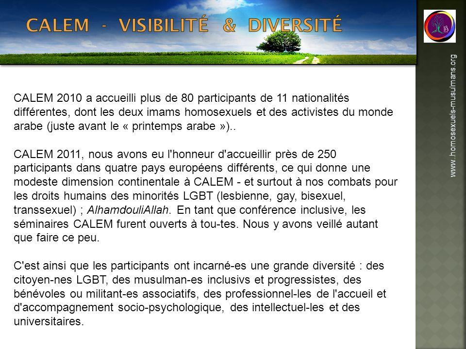 www..homosexuels-musulmans.org CALEM 2010 a accueilli plus de 80 participants de 11 nationalités différentes, dont les deux imams homosexuels et des a