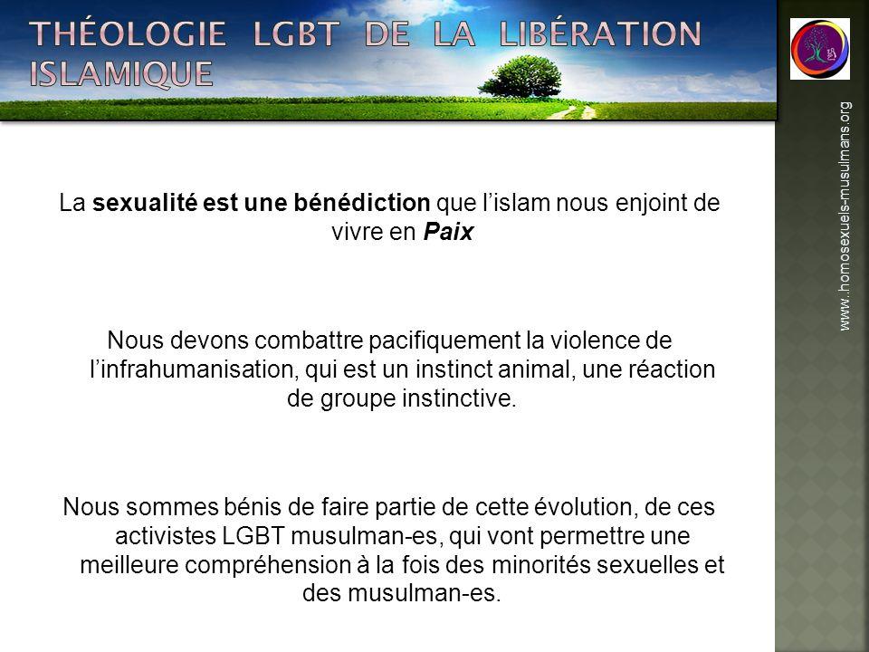 La sexualité est une bénédiction que lislam nous enjoint de vivre en Paix Nous devons combattre pacifiquement la violence de linfrahumanisation, qui e