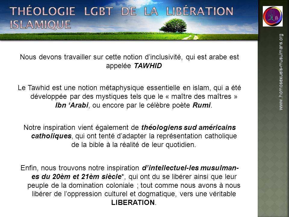 Nous devons travailler sur cette notion dinclusivité, qui est arabe est appelée TAWHID Le Tawhid est une notion métaphysique essentielle en islam, qui