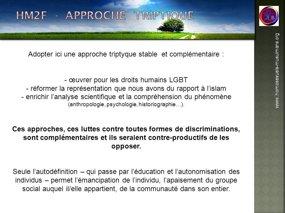 www..homosexuels-musulmans.org Adopter ici une approche triptyque stable et complémentaire : - œuvrer pour les droits humains LGBT - réformer la repré