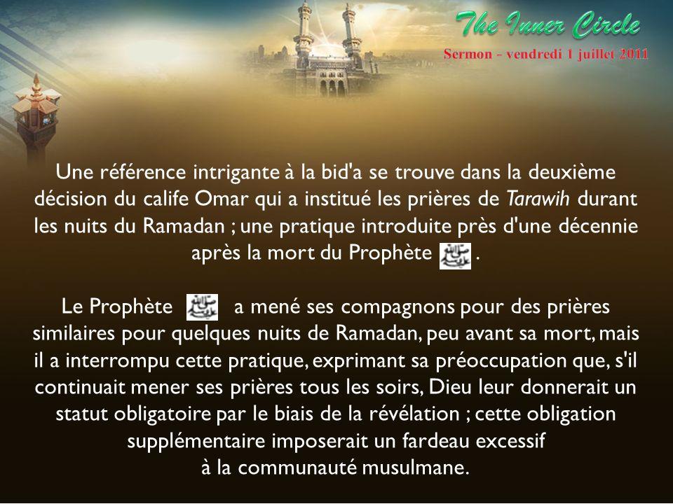Une référence intrigante à la bid'a se trouve dans la deuxième décision du calife Omar qui a institué les prières de Tarawih durant les nuits du Ramad