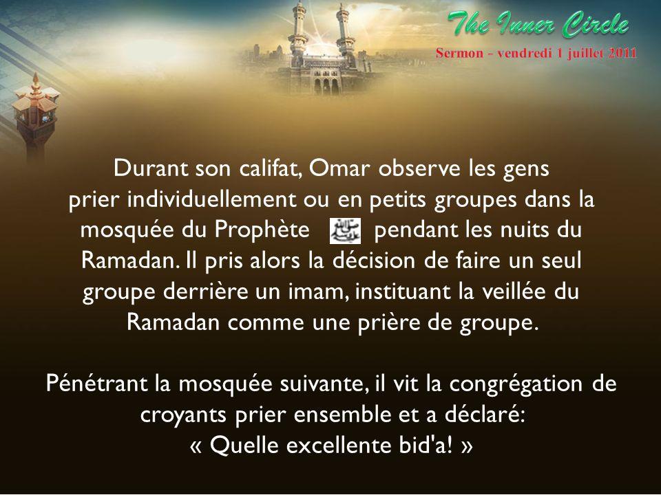 Durant son califat, Omar observe les gens prier individuellement ou en petits groupes dans la mosquée du Prophète pendant les nuits du Ramadan. Il pri