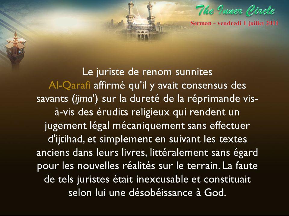 Le juriste de renom sunnites Al-Qarafi affirmé qu'il y avait consensus des savants (ijma') sur la dureté de la réprimande vis- à-vis des érudits relig