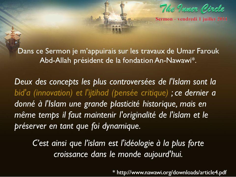 Dans ce Sermon je mappuirais sur les travaux de Umar Farouk Abd-Allah président de la fondation An-Nawawi*. Deux des concepts les plus controversées d