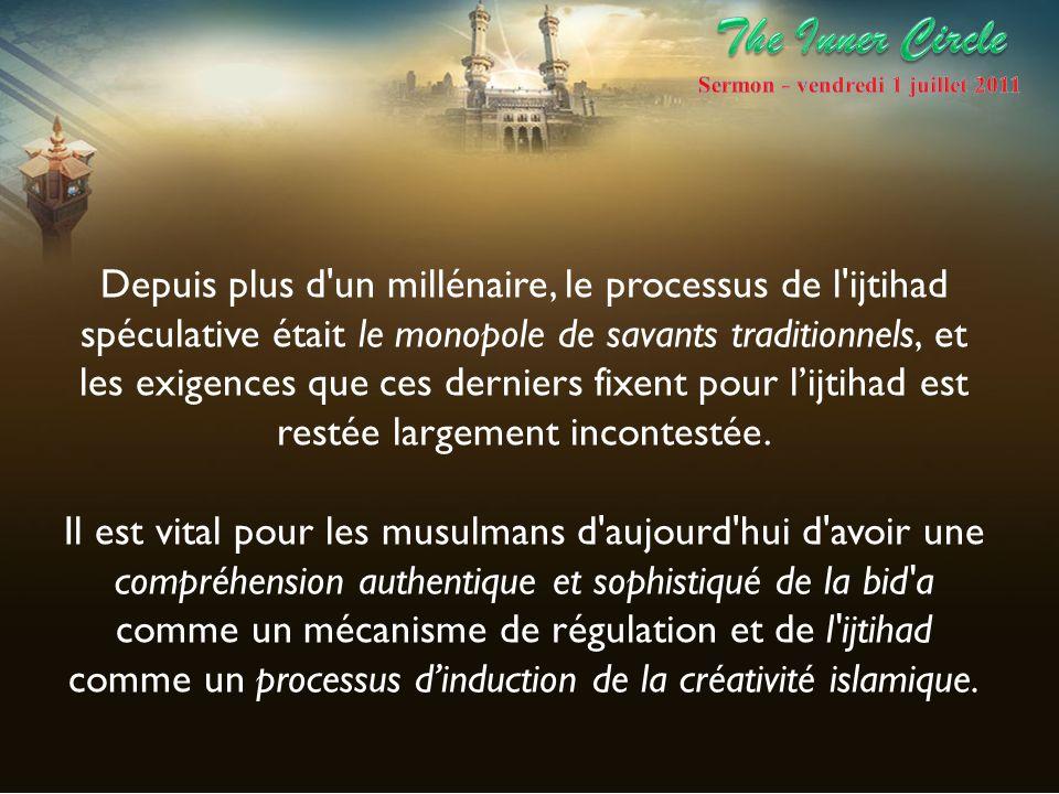 Depuis plus d'un millénaire, le processus de l'ijtihad spéculative était le monopole de savants traditionnels, et les exigences que ces derniers fixen