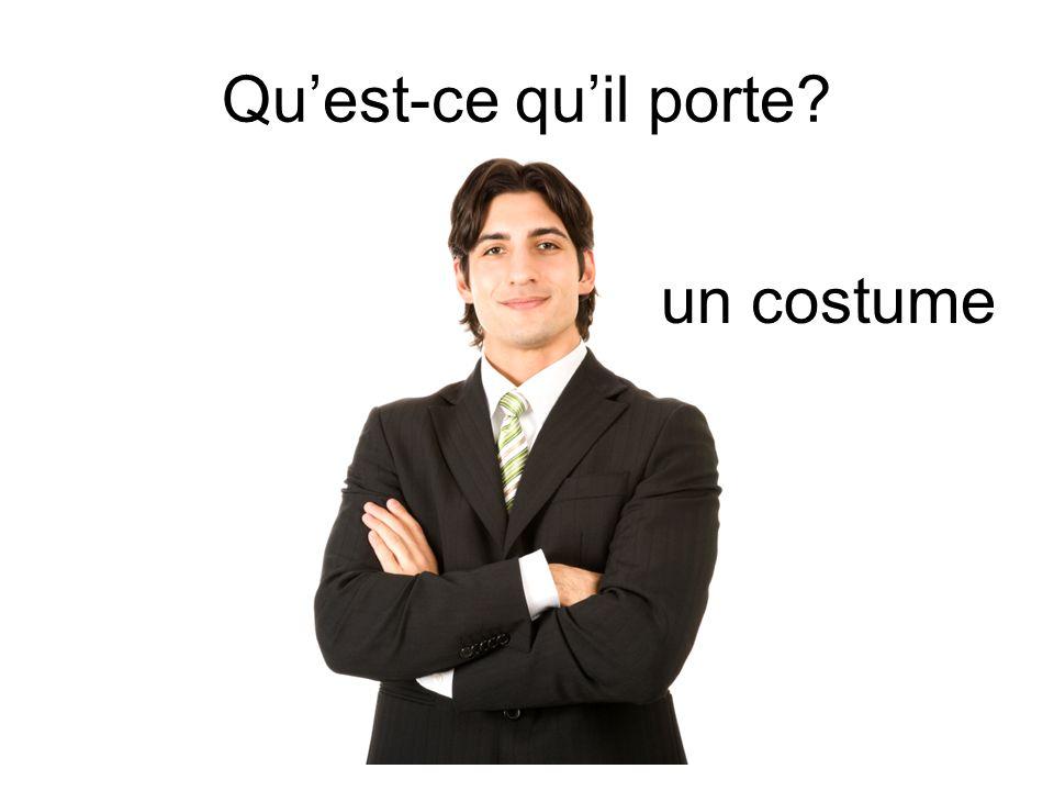 Quest-ce quil porte? un costume