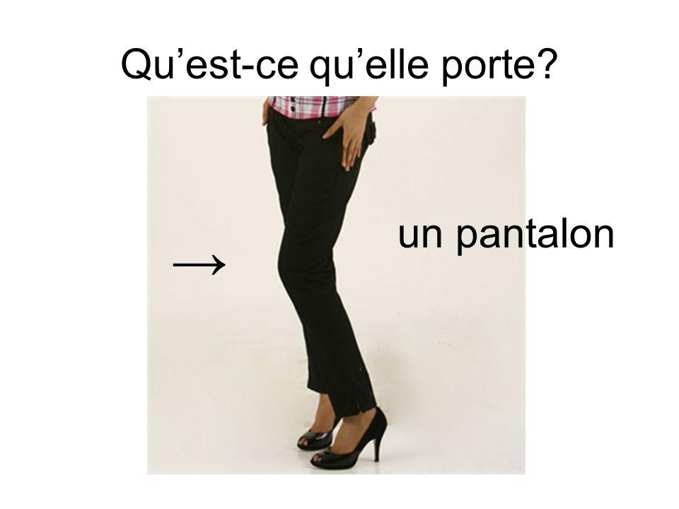 Quest-ce quelle porte? un pantalon