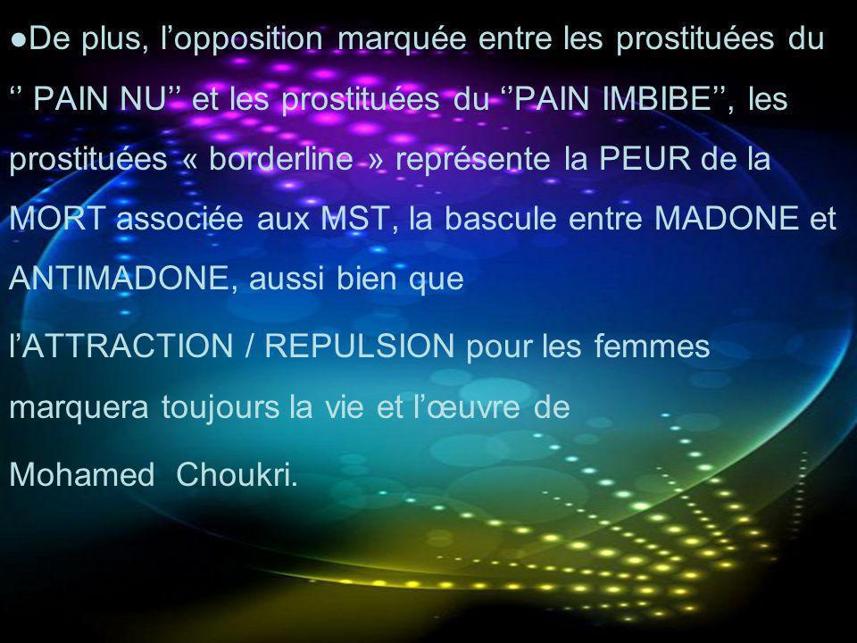 De plus, lopposition marquée entre les prostituées du PAIN NU et les prostituées du PAIN IMBIBE, les prostituées « borderline » représente la PEUR de