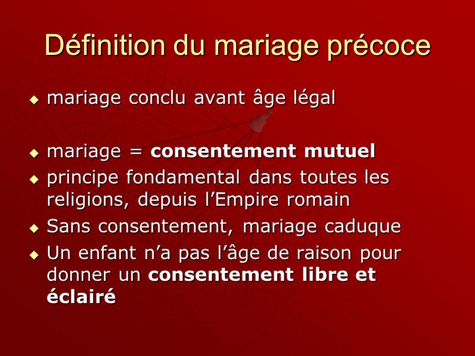 Définition du mariage précoce mariage conclu avant âge légal mariage conclu avant âge légal mariage = consentement mutuel mariage = consentement mutue
