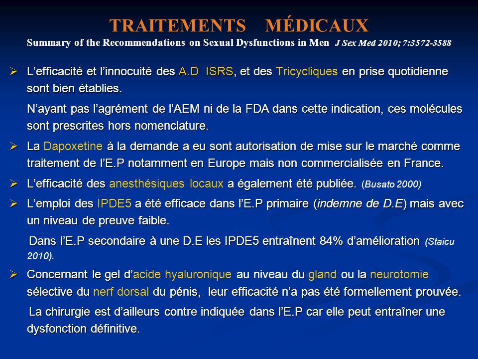 TRAITEMENTS MÉDICAUX Summary of the Recommendations on Sexual Dysfunctions in Men J Sex Med 2010; 7:3572-3588 Lefficacité et linnocuité des A.D ISRS,