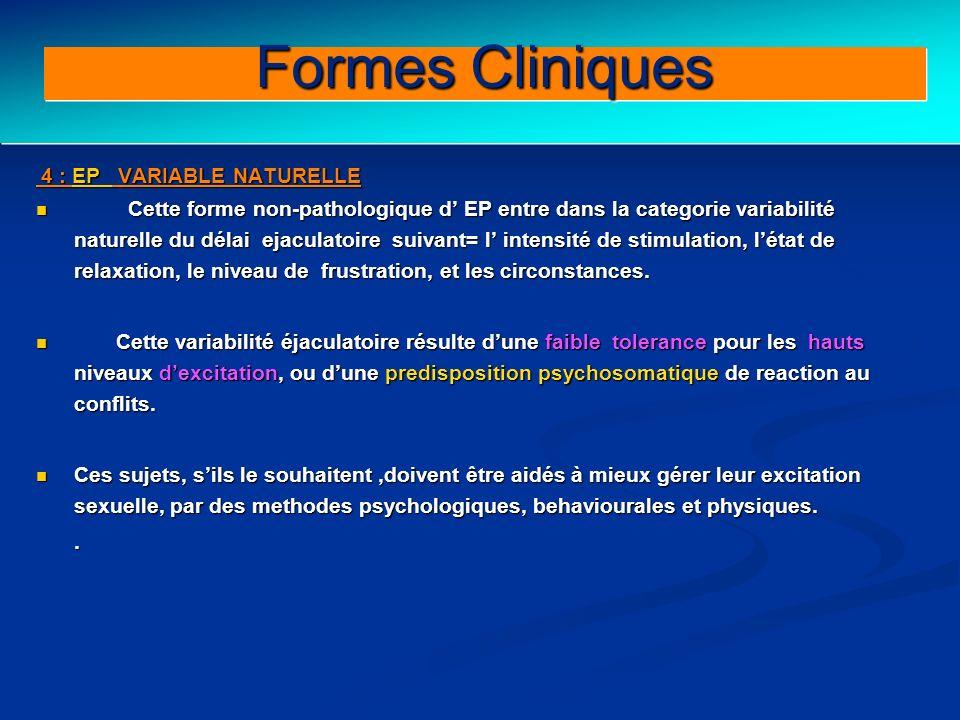 Clinical forms (II) 4 : EP VARIABLE NATURELLE 4 : EP VARIABLE NATURELLE Cette forme non-pathologique d EP entre dans la categorie variabilité naturell