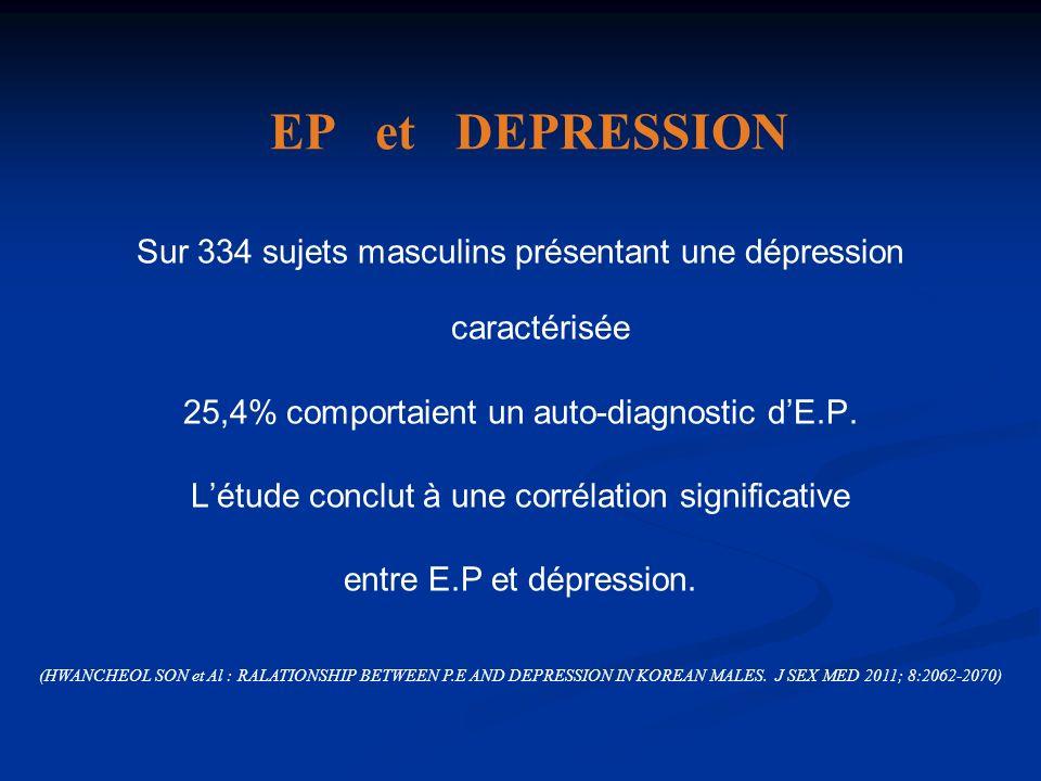EP et DEPRESSION Sur 334 sujets masculins présentant une dépression caractérisée 25,4% comportaient un auto-diagnostic dE.P. Létude conclut à une corr