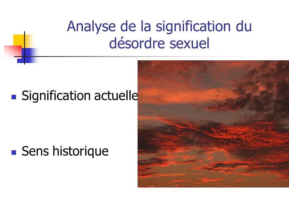 Analyse de la signification du désordre sexuel Signification actuelle Sens historique
